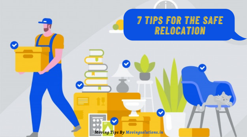 7 Tips For The Safe Relocation